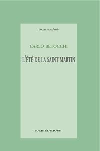 Carlo Betocchi - L'été de la Saint Martin.