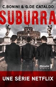 Carlo Bonini et Giancarlo De Cataldo - Suburra Tome 1 : Suburra.