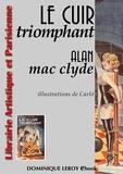 Carlõ Carlõ et Alan Mac Clyde - Le Cuir Triomphant.