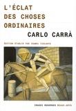 Carlo Carrà - L'éclat des choses ordinaires.