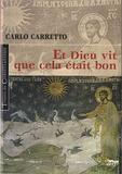 Carlo Carretto - Et Dieu vit que cela était bon.