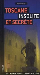 Carlo Caselli - Toscane insolite et secrète.