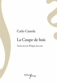 Carlo Cassola - La coupe de bois.