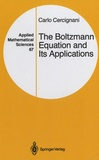 Carlo Cercignani - The Boltzmann Equation and Its Applications.