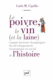 Carlo Cipolla - Le poivre, le vin (et la laine) comme facteurs dynamiques du développement économique et social de l'histoire.
