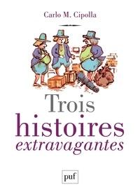 Carlo Cipolla - Trois histoires extravagantes.