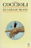 Carlo Coccioli - Le caillou blanc.