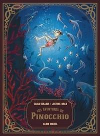 Carlo Collodi et Justine Brax - Les aventures de Pinocchio.