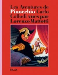 Carlo Collodi et Lorenzo Mattotti - Les Aventures de Pinocchio.