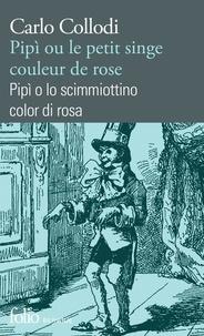Carlo Collodi - Pipì ou Le petit singe couleur de rose.