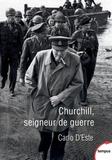 Carlo D'Este - Churchill - Seigneur de guerre.