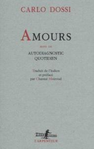 Carlo Dossi - Amours. suivi de Autodiagnostic quotidien.