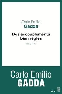 Carlo Emilio Gadda - Des accouplements bien réglés.