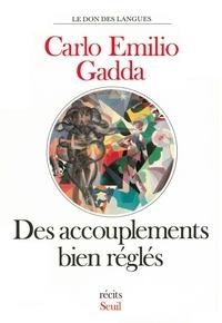 Carlo-Emilio Gadda - Des Accouplements bien réglés - Récits.