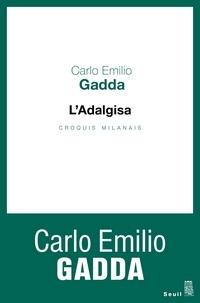 Carlo Emilio Gadda - L'adalgisa - Croquis milanais.