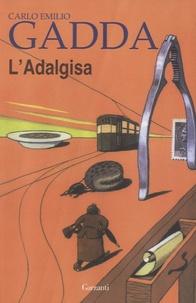 Carlo Emilio Gadda - L'Adalgisa.