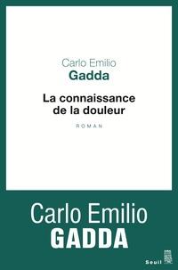 Carlo Emilio Gadda - La Connaissance de la douleur.