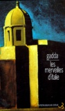 Carlo-Emilio Gadda - Les merveilles d'Italie  : .