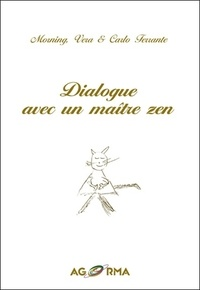 Carlo Ferrante et Vera Ferrante - Dialogue avec un maître zen.