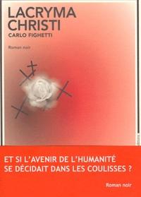 Carlo Fighetti - Lacryma Christi.