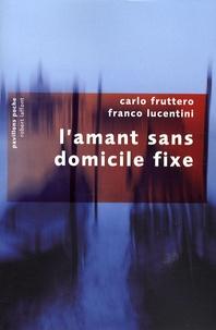 Carlo Fruttero et Franco Lucentini - L'amant sans domicile fixe.
