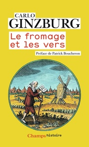 Carlo Ginzburg - Le fromage et les vers.