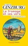 Carlo Ginzburg - Le fromage et les vers - L'univers d'un meunier du XVIe siècle.