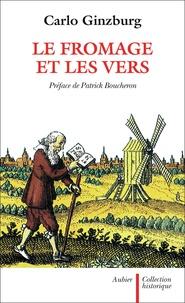Carlo Ginzburg - Le fromage et les vers - L'univers d'un meunier du XVIème siècle.