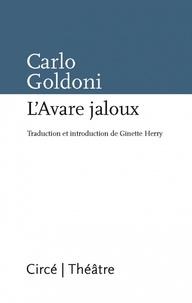 Carlo Goldoni - L'avare jaloux.