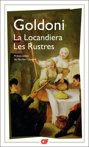 Carlo Goldoni - La Locandiera - Suivi de Les rustres.