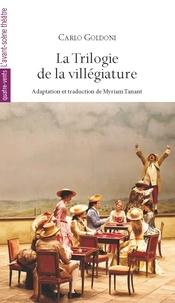 Carlo Goldoni - La trilogie de la villégiature.