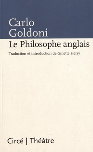 Carlo Goldoni - Le philosophe anglais.