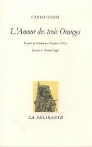Carlo Gozzi - L'Amour des trois Oranges.