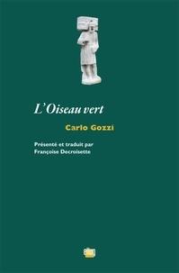 Carlo Gozzi - L'Oiseau vert.