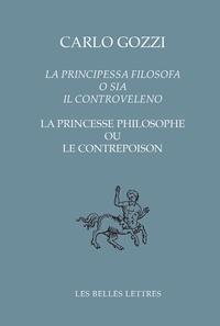 Carlo Gozzi - La princesse philosophe ou le contrepoison.