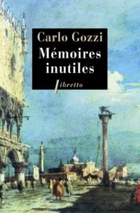 Carlo Gozzi - Mémoires inutiles.