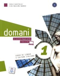 Carlo Guastalla et Ciro Massimo Naddeo - Domani 1 A1 - Corso di lingua e cultura italiana. 1 DVD
