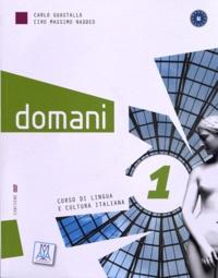 Carlo Guastalla et Ciro Massimo Naddeo - Domani 1 - Corso di lingua e cultura italiana. 1 DVD