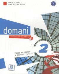 Carlo Guastalla et Ciro Massimo Naddeo - Domani 2 - Corso di lingua e cultura italiana. 1 DVD + 1 CD audio
