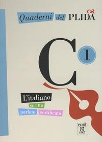 Carlo Guastalla et Euridice Orlandino - Quaderni del PLIDA C1 - L'italiano scritto parlato certificato.