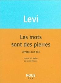 Carlo Levi - Les mots sont des pierres - Voyages en Sicile.