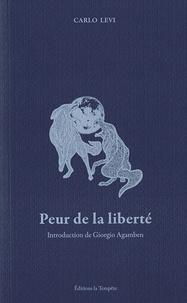 Carlo Levi - Peur de la liberté.