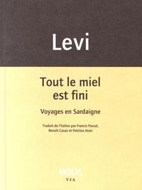 Carlo Levi - Tout le miel est fini - Voyages en Sardaigne.