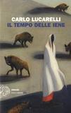 Carlo Lucarelli - Il tempo delle iene.