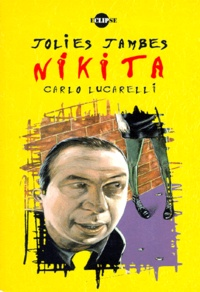 Carlo Lucarelli - Jolies jambes, Nikita.