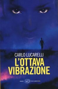 Carlo Lucarelli - L'ottava vibrazione.