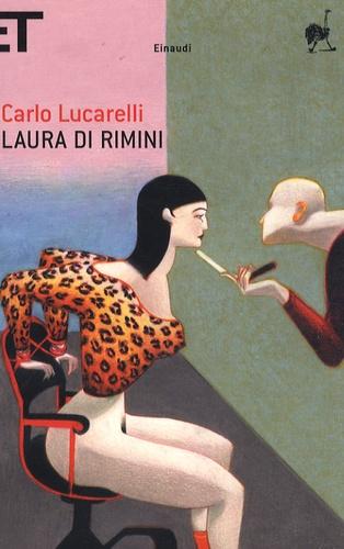 Carlo Lucarelli - Laura Di Rimini.