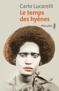 Carlo Lucarelli - Le temps des hyènes.