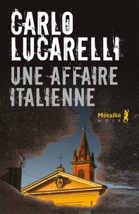 Carlo Lucarelli - Une affaire italienne.
