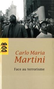 Carlo-Maria Martini - Face au terrorisme - Représailles, légitime défense, guerre et paix.